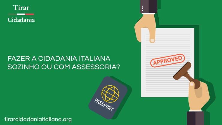 POR QUE FIZ A CIDADANIA ITALIANA COM ASSESSORIA?