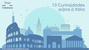 10 CURIOSIDADES SOBRE A ITÁLIA